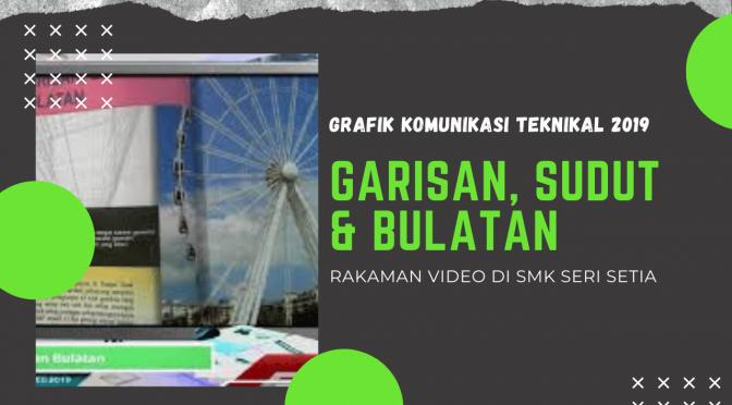 2019 GKT-GARIS, SUDUT DAN BULATAN