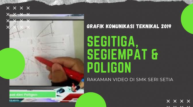 2019 GKT-SEGITIGA, SEGIEMPAT & POLIGON