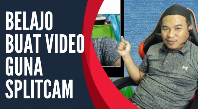 Belajo Buat video guna Splitcam